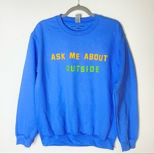 Katie Kimmel Ask Me About Outside Blue Pullover